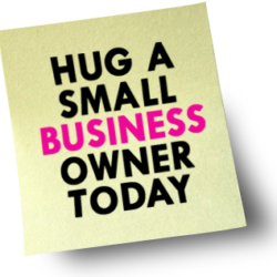 Hug a Small Business Owner Today